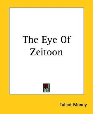 The Eye of Zeitoon by Talbot Mundy