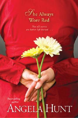She Always Wore Red by Angela Elwell Hunt