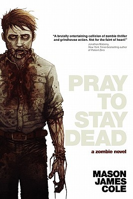 Pray to Stay Dead by Mason James Cole