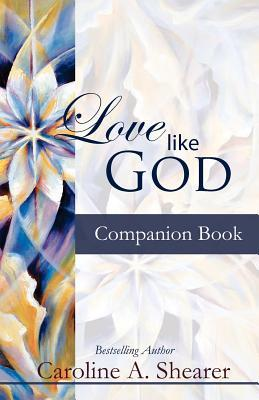 Love Like God Companion Book