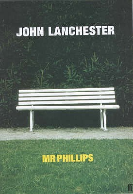 Mr. Phillips by John Lanchester