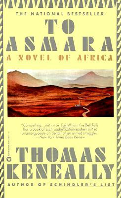 To Asmara by Thomas Keneally