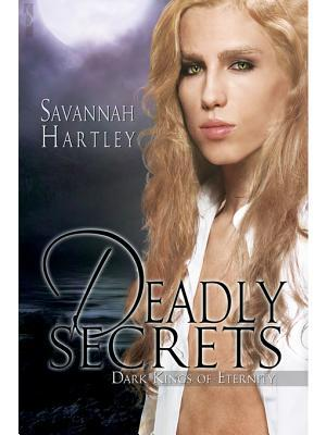 Deadly Secrets by Savannah Hartley