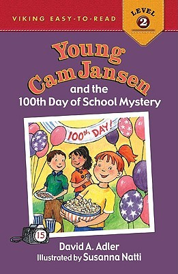 Young Cam Jansen and the 100th Day of School Mystery (Young Cam Jansen Mysteries, #15)