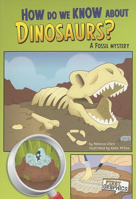 How Do We Know about Dinosaurs?: A Fossil Mystery