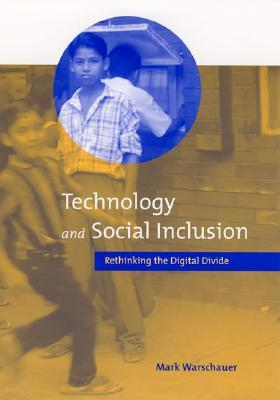 Technology and Social Inclusion by Mark Warschauer