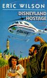 Disneyland Hostage (The Tom and Liz Austen Mysteries, #4)