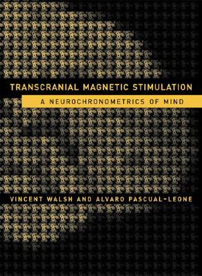 Transcranial Magnetic Stimulation: A Neurochronometrics of Mind (Bradford Books)