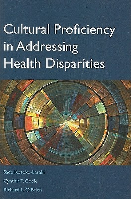 Cultural Proficiency in Addressing Health Disparities by Sade Kosoko-Lasaki