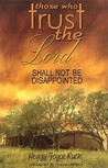 Those Who Trust the Lord Shall Not Be Disappointed