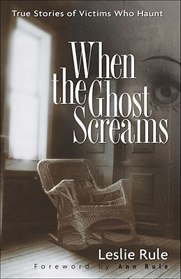 When the Ghost Screams by Leslie Rule