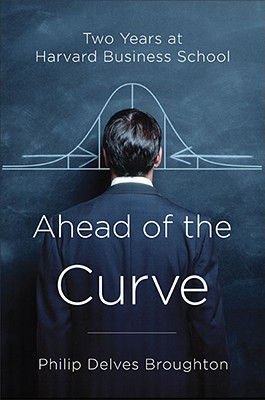 Ahead of the Curve by Philip Delves Broughton