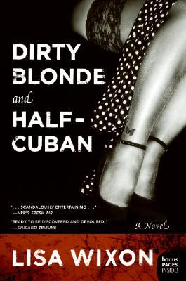 Dirty Blonde and Half-Cuban by Lisa Wixon