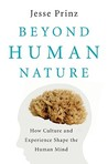 Beyond Human Nature: How Culture and Experience Shape the Human Mind