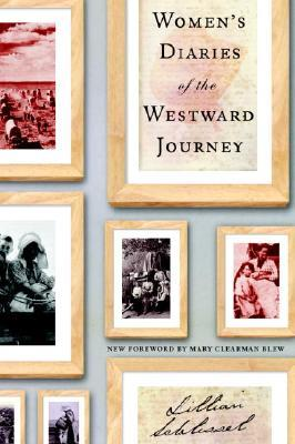 Women's Diaries of the Westward Journey by Lillian Schlissel