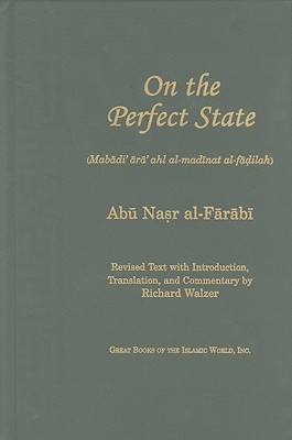On the Perfect State: Mabadi Ara Ahl Al-Madinat Al-Fadilah