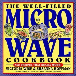 The Well-Filled Microwave Cookbook by Victoria Wise