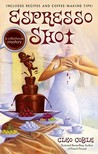 Espresso Shot (Coffeehouse Mystery, #7)