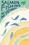 Salmon Fishing in the Yemen by Paul Torday