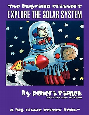 The Bugville Critters Explore the Solar System by Robert Stanek