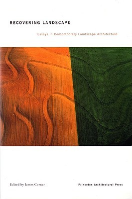 Recovering Landscape: Essays in Contemporary Landscape Theory
