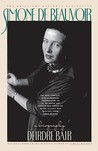 Simone de Beauvoir: A Biography