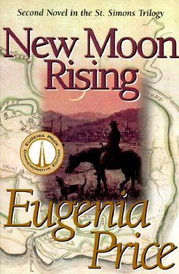 New Moon Rising by Eugenia Price