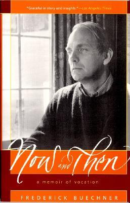 Now and Then by Frederick Buechner