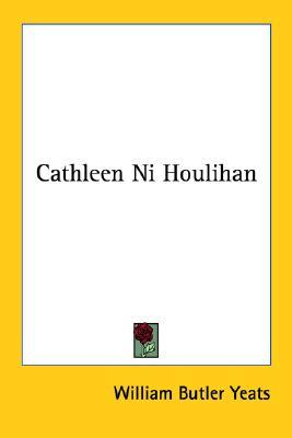 cathleen ni houlihan essay Cathleen ni houlihan is a play written by william butler yeats the setting of cathleen ni houlihan is killala killala is a small village, which located in ballina.