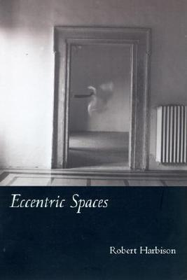 Eccentric Spaces by Robert Harbison