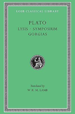 Lysis/Symposium/Gorgias by Plato