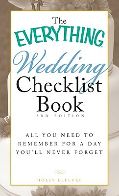 The Everything Wedding Checklist Book by Holly Lefevre