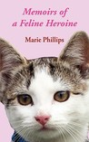 Memoirs of a Feline Heroine