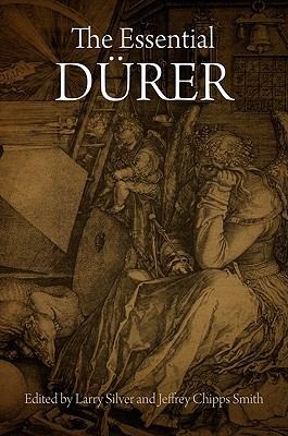 The Essential Durer by Larry Silver