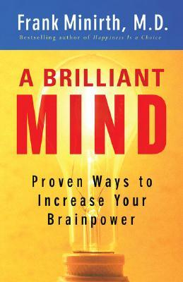 Brilliant Mind, A by Frank Minirth