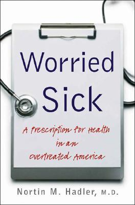 Worried Sick by Nortin M. Hadler