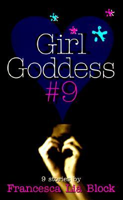 Girl Goddess #9 by Francesca Lia Block