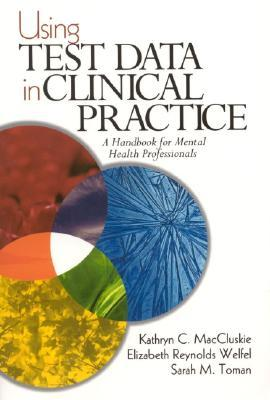 Using Test Data in Clinical Practice: A Handbook for Mental Health Professionals
