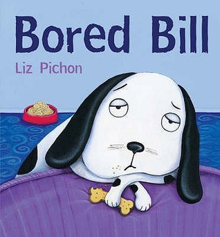 Bored Bill by Liz Pichon