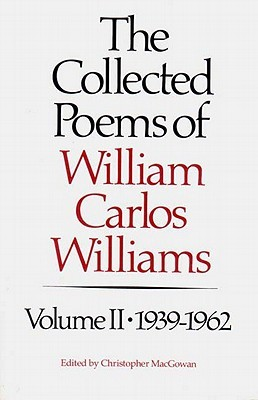 The Collected Poems, Vol. 2 by William Carlos Williams