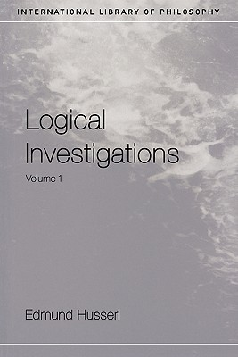Logical Investigations, Vol 1 by Edmund Husserl