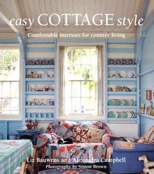 Easy Cottage Style by Liz Bauwens