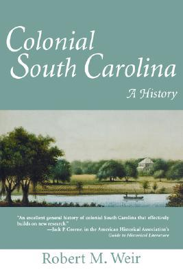 Colonial South Carolina: A History