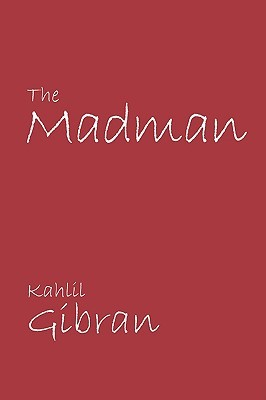 The Madman by Kahlil Gibran
