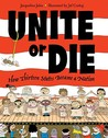 Unite or Die: How Thirteen States Became a Union
