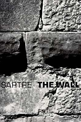 The Wall (Intimacy) and Other Stories by Jean-Paul Sartre