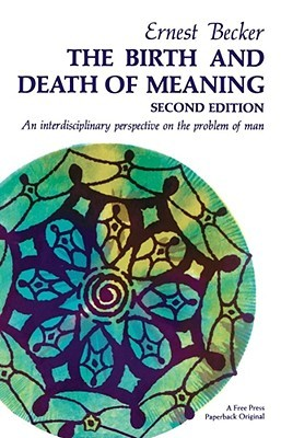 The Birth and Death of Meaning by Ernest Becker