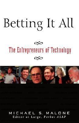 Betting It All: The Technology Entrepreneurs