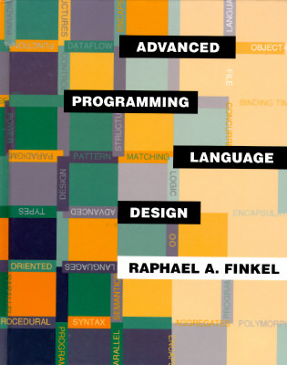Advanced Programming Language Design by Raphael Finkel