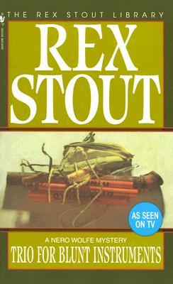 Trio for Blunt Instruments (Nero Wolfe, #39)